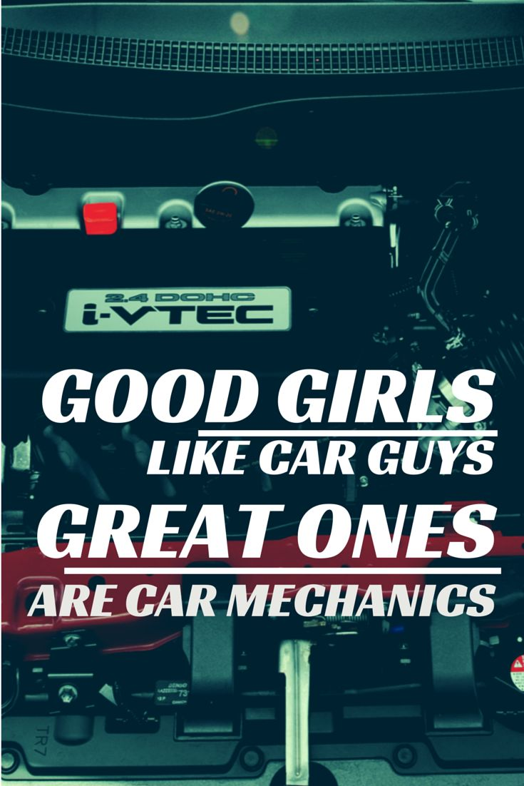 Good S Like Car Guys Great Ones Are Mechanics Because We Re Awesome That Quotes Pinterest Cars Odified