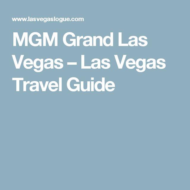 MGM Grand Las Vegas – Las Vegas Travel Guide