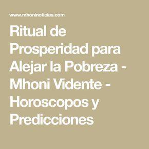 Ritual de Prosperidad para Alejar la Pobreza - Mhoni Vidente - Horoscopos y Predicciones