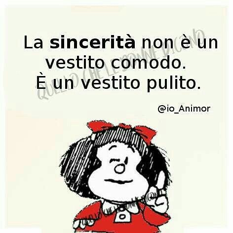 La sincerità non è un vestito comodo. E' un vestito pulito