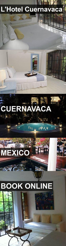 L'Hotel Cuernavaca in Cuernavaca, Mexico. For more information, photos, reviews and best prices please follow the link. #Mexico #Cuernavaca #travel #vacation #hotel