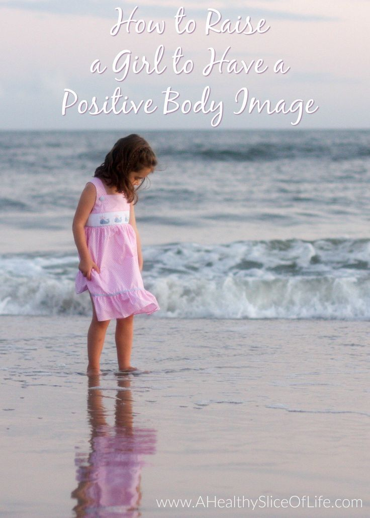 Tips on Raising a Girl With a Positive Body Image.