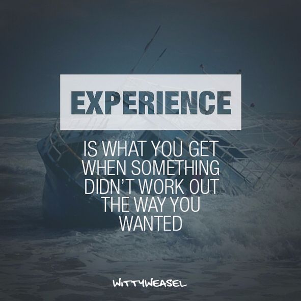 EXPERIENCE is what you get when something didn't work out the way you wanted🙏🏼