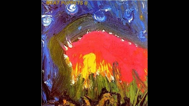 """""""Oh, Me"""" by Meat Puppets from the album """"Meat Puppets II"""" (I Own Nothing!!)"""