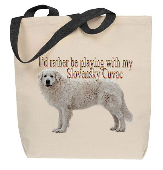 I'd Rather Be Playing With My Slovensky Cuvac Tote Bag