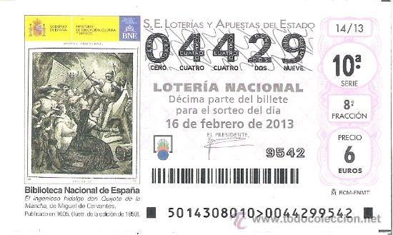 1 DECIMO LOTERIA DEL SABADO - 16 FEBRERO 2013 - 14/13 DON QUIJOTE DE LA MANCHA ( BIBLIOTECA NACIONAL
