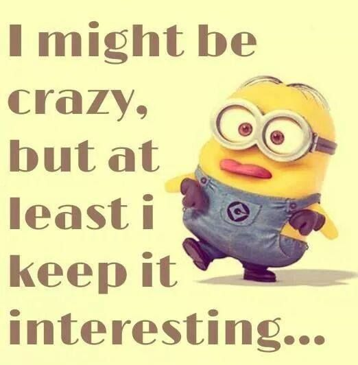 Minions I M Not Crazy Quote: 67 Best Minions! Images On Pinterest