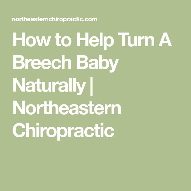 How to Help Turn A Breech Baby Naturally | Northeastern Chiropractic