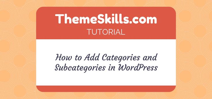 How to Add Categories and Subcategories in #WordPress!