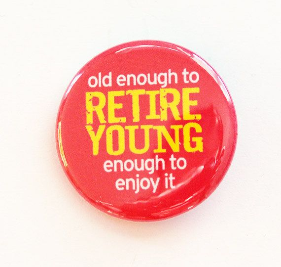 Retirement pin, Pinback buttons, Retirement Party, Lapel Pin, Brooch, Red, Retirement Age, Retirement party favor (3437) on Etsy, $3.00