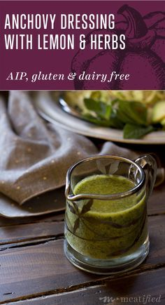 Anchovy Dressing with Lemon and Herbs from http://meatified.com | AIP, Whole30, Paleo, Gluten Free