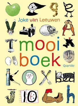 Mooi boek - Joke van Leeuwen, 6+. Kunnen lezen is mooi. Kunnen kijken is mooi. Dit boek wil je verrassen. Met abc's in de vorm van lenige kinderen of monsters. Met briefjes waar andere briefjes in verstopt zitten. Met strips over Vurkie en Lepeltjie. Met woordbeelden en beeldwoorden en nog veel meer.