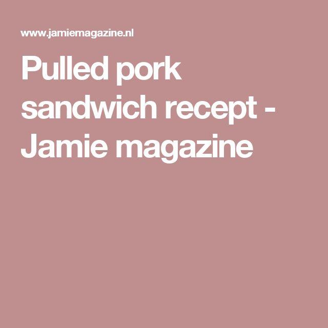 Pulled pork sandwich recept - Jamie magazine