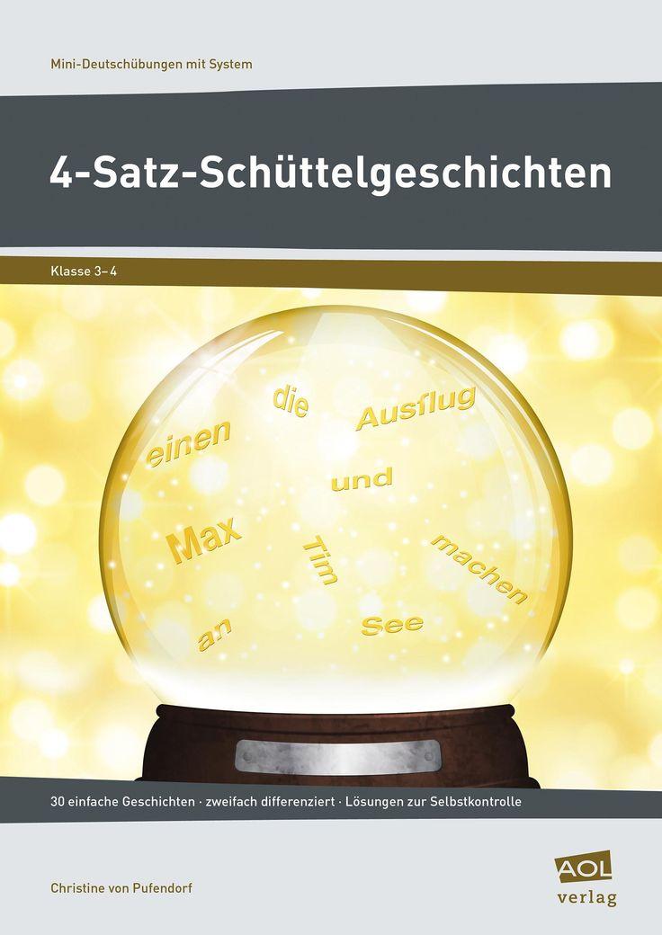 4-Satz-Schüttelgeschichten - Heft - Satzbau deutsch Ordne Wörter zu Sätzen. Ordne Sätze zu Geschichten.