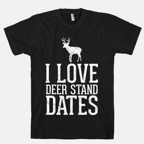 I Love Deer Stand Dates | HUMAN