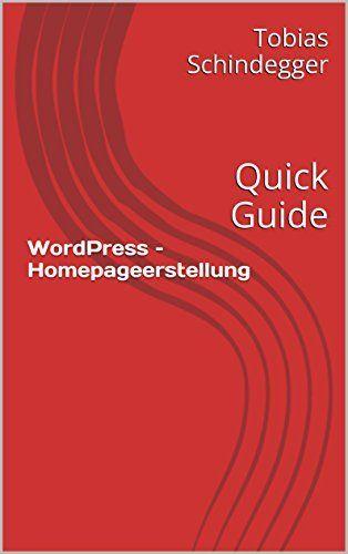 #WordPress - Homepageerstellung: Quick Guide von Tobias Schindegger, http://www.amazon.de/dp/B00OOW1JFU/ref=cm_sw_r_pi_dp_tV1Eub0H3HZY1