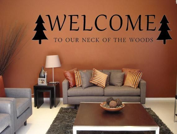 Welcome To Our Neck Of The Woods Vinyl Wall Decal Custom Vinyl Lettering Custom Wall Decal Cabin Decor Custom Cabin Decal Forest Theme Decal - Inspirational Wall Signs