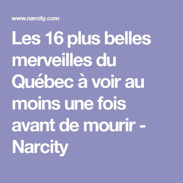 Les 16 plus belles merveilles du Québec à voir au moins une fois avant de mourir - Narcity