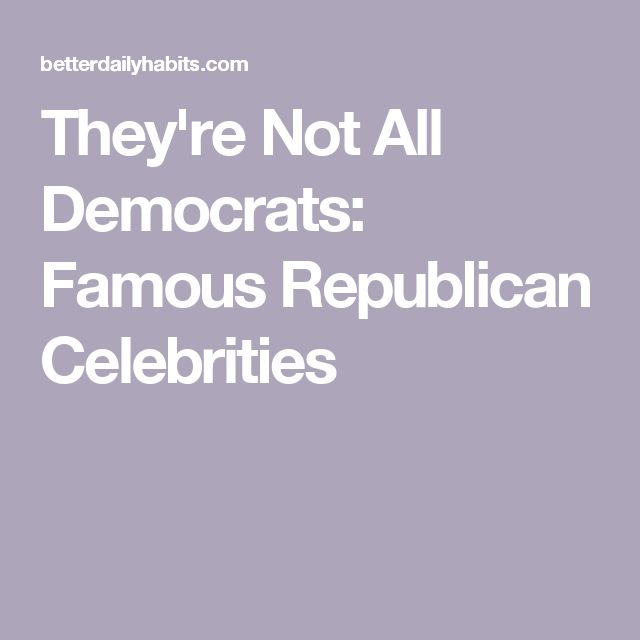 They're Not All Democrats: Famous Republican Celebrities