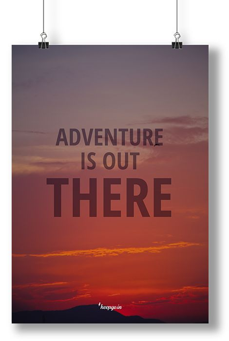 Travel: Adventure is out there. www.keepgo.in #adventure #travel #motivation #keepgoin