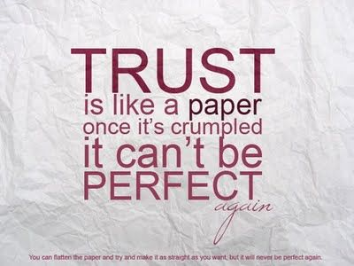 Trust can't be perfect...: Life Quotes, Trust Quotes, Sotrue, Paper, So True, Friendship Quotes, Inspiration Quotes, Love Quotes, True Stories