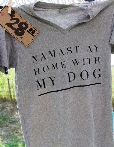 Namast'ay Home With My Dog- Short Sleeve V Neck – Treat Dreams
