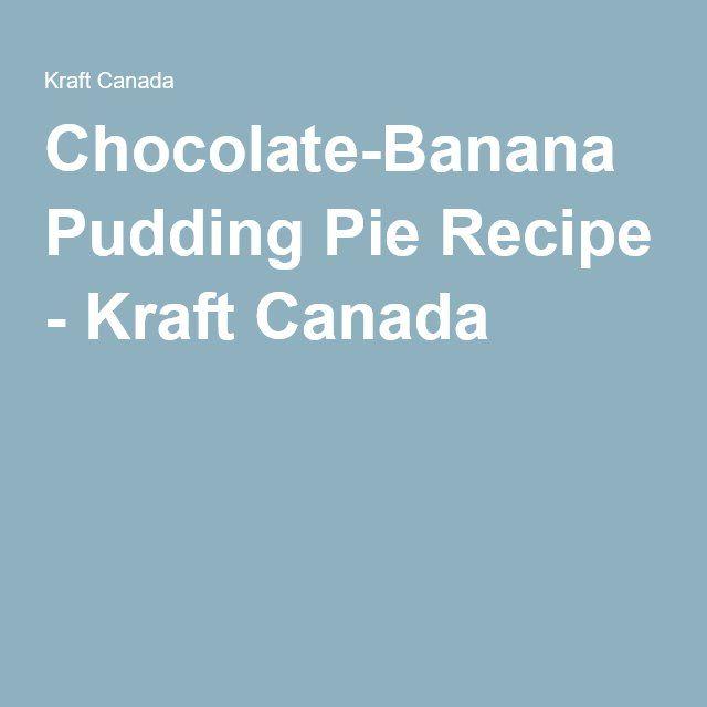 Chocolate-Banana Pudding Pie Recipe - Kraft Canada