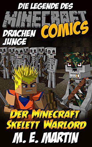 Minecraft: Die Legende des Minecraft Drachen Junge: Der Minecraft Skelett Warlord (Drachen Junge Minecraft Comics Deutsch 9)