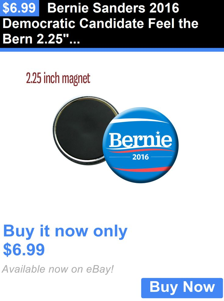 Bernie Sanders: Bernie Sanders 2016 Democratic Candidate Feel The Bern 2.25 Magnet BUY IT NOW ONLY: $6.99