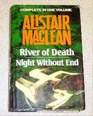 River of Death Night Without End by Alistair Maclean