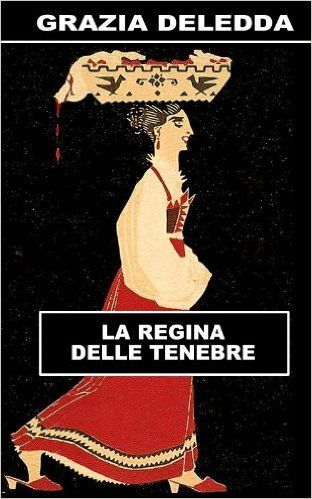 La regina delle tenebre eBook: Grazia Deledda: Amazon.it: Kindle Store