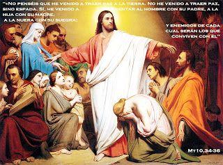 "EVANGELIO DE MATEO: ""HE VENIDO"" Mt 10, 34-36"