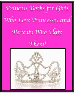 Blog post with downloadable list  of princess books that rock! (Starring not your typical princesses!)