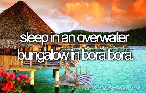 Sleep in an Overwater Bungalow in Bora Bora | Bucket List