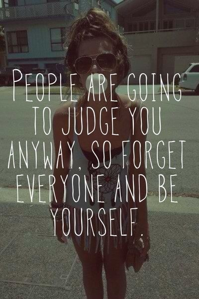 Positivismo al cubo (2): Forget everyone and be yourself... they will judge you anyway!