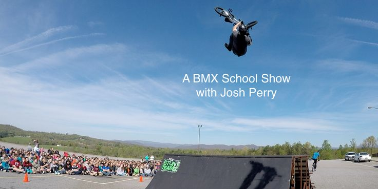 A BMX School Show with Josh Perry