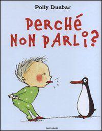 libri per bambini e fantasia: PERCHE' NON PARLI? Spassoso ! Dai 3 anni.