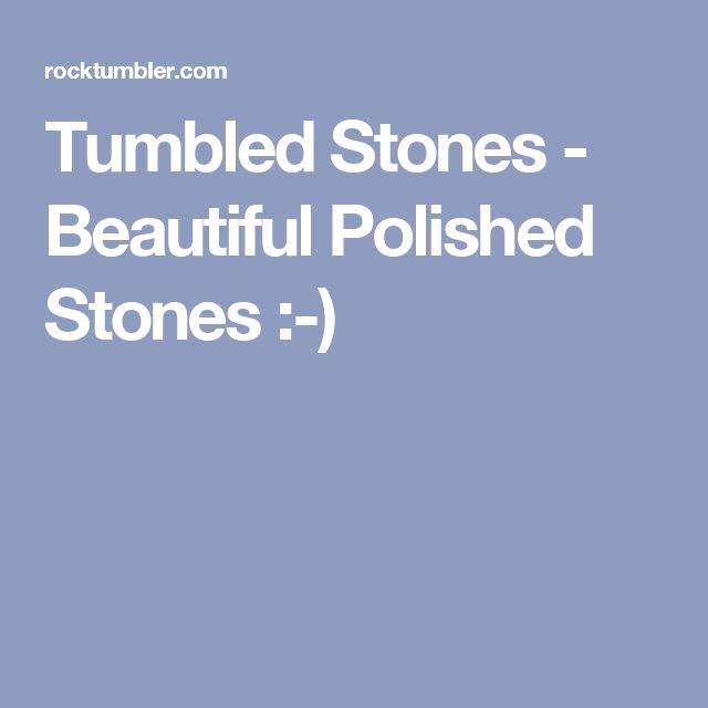 Tumbled Stones - Beautiful Polished Stones :-)