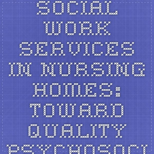 Social Work Services in Nursing Homes: Toward Quality Psychosocial Care | Social Work Policy Institute
