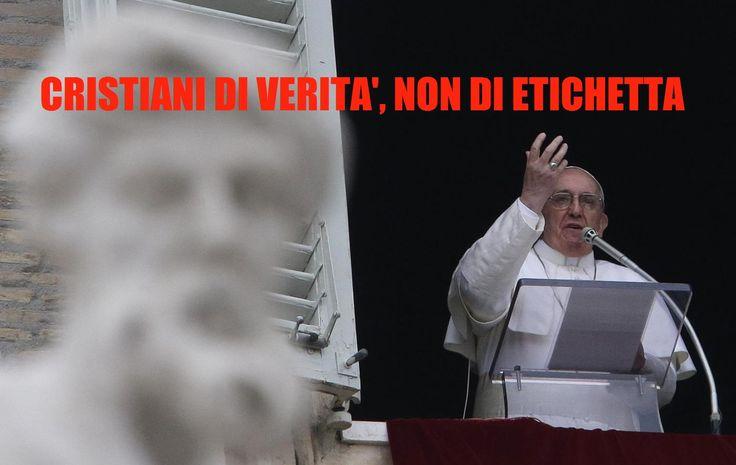 """Francesco all'Angelus: """"Si deve essere cristiani di verità, di cuore, non di etichetta"""". Preghiera per la Siria"""