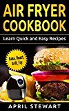 Free Kindle Book -   Air Fryer Cookbook:  Learn Quick and Easy Recipes: Bake, Roast, Grill, Fryer Check more at http://www.free-kindle-books-4u.com/cookbooks-food-winefree-air-fryer-cookbook-learn-quick-and-easy-recipes-bake-roast-grill-fryer/