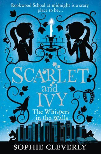 The Whispers in the Walls (Scarlet and Ivy, Book 2) by Sophie Cleverly