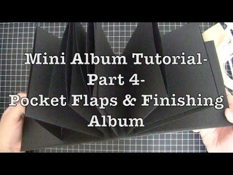 Mini Album Tutorial- Part 4- Pocket Flaps & Finishing Album - YouTube