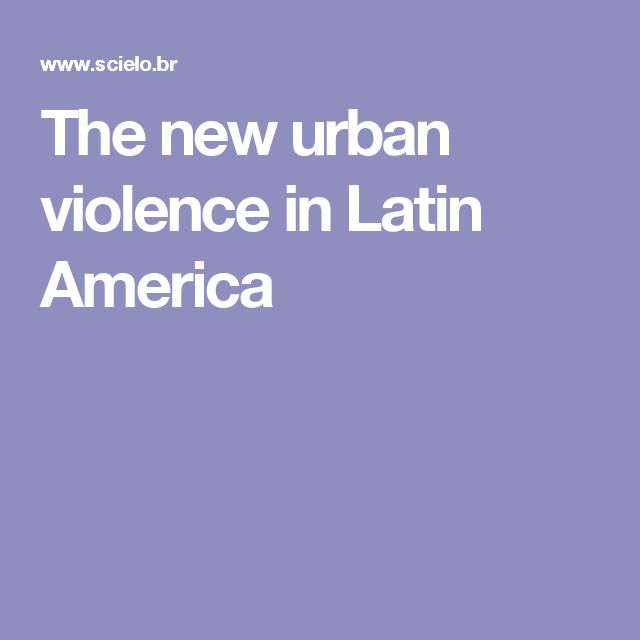 The new urban violence in Latin America