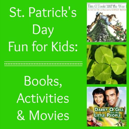 Stories, movies and some fun traditions for celebrating the luck of the Irish!