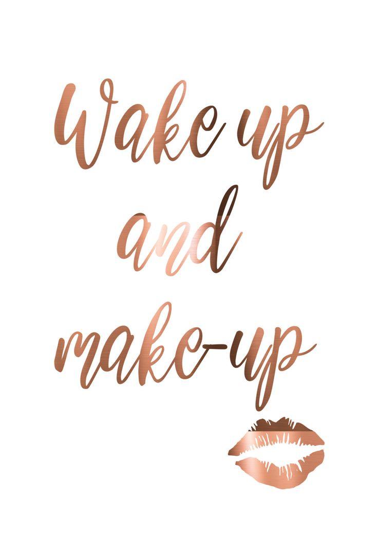 Aufwachen und Schminken, Lippenstift, Kupferfolie, Make-up-Zitate, echte Kupferfolie, Kussdruck, Badezimmerkunst, Make-up-Plakat, Kupferdruck – Hintergrundbilder