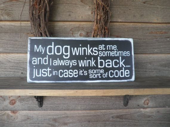Funny Pet Sign, Dog Sign, wood sign, distressed sign, primitive country home decor, pet lover sign, humorous pet sign, wood sign, primitive,