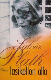 Ullan Luetut kirjat: Sylvia Plath Lasikellon alla