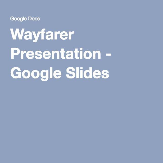 Wayfarer Presentation - Google Slides