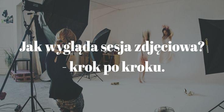 Jak wygląda sesja zdjęciowa? - krok po kroku. || Profesjonalna sesja zdjęciowa Warszawa